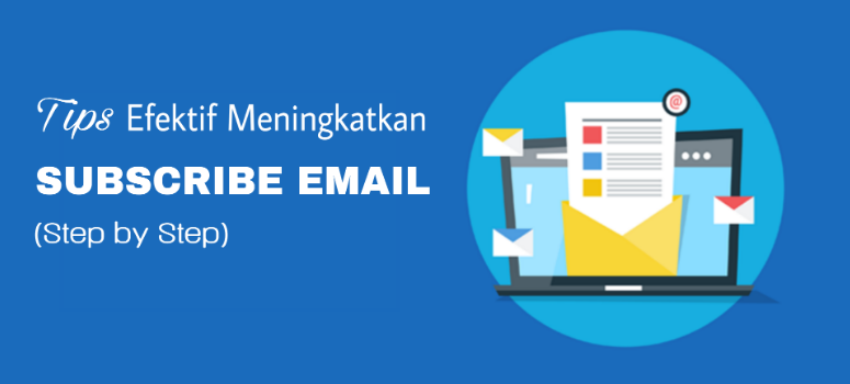 Tips Meningkatkan Subscribe email
