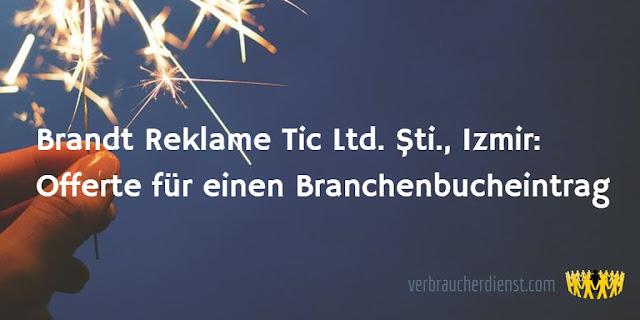 Titel: Brandt Reklame Tic Ltd. Şti., Izmir: Offerte für einen Branchenbucheintrag