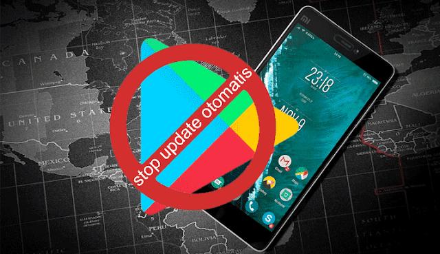 stop update secara otomatis di Google Play Store