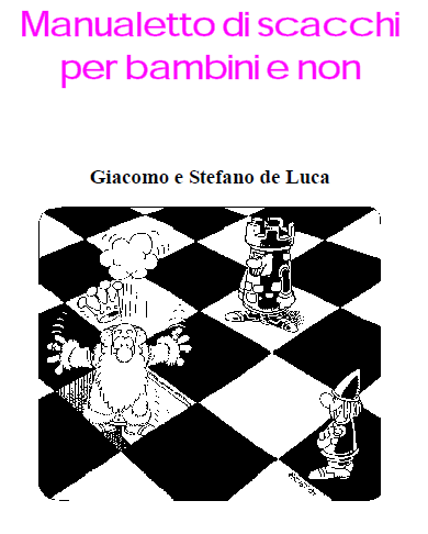 Manualetto di scacchi per bambini e non di Giacomo e Stefano de Luca Manualetto%2Bdi%2Bscacchiper%2Bbambini%2Be%2Bnon