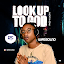 Music: Wiresound - Look up to God (Prod. By Lucky G) || Out Now