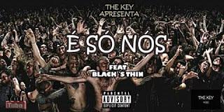 The Key - É só Nós feat Black'S Thin(Rap) [Download]