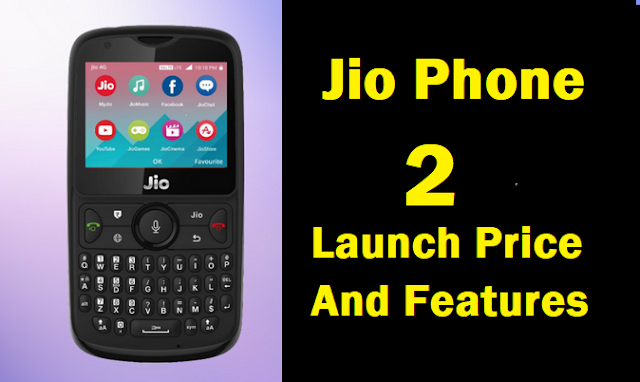 Jio Phone 2 price and specification Features