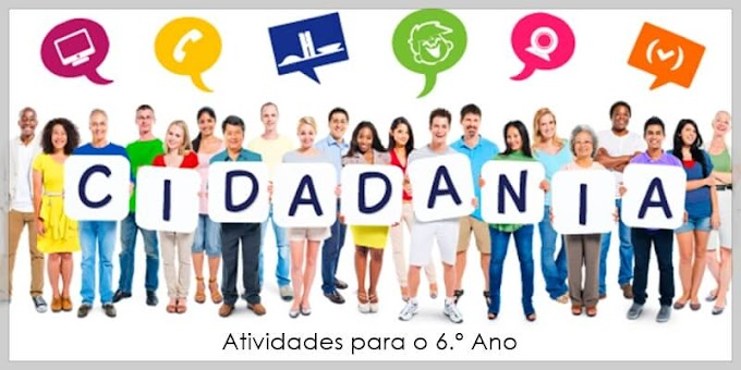 Cidadania: Direitos e Deveres Escola e Família - Atividades de Língua Portuguesa para o 6.º C / 6.º E