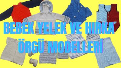 Bebekler için hırka ve yelek modellerimiz