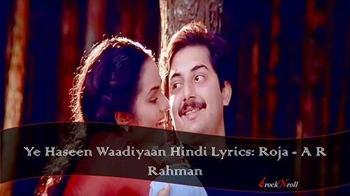 Ye-Haseen-Waadiyaan-Hindi-Lyrics-Roja