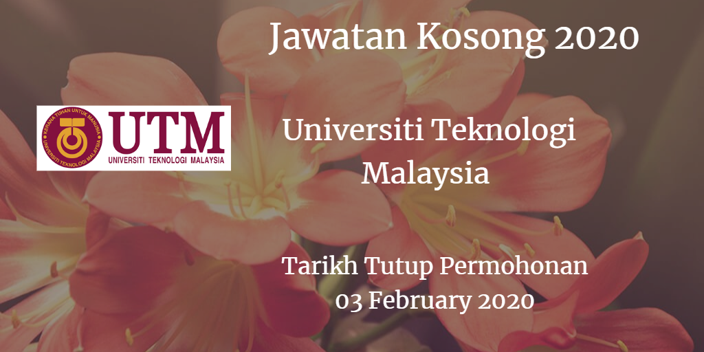 Jawatan Kosong UTM 03 February 2020