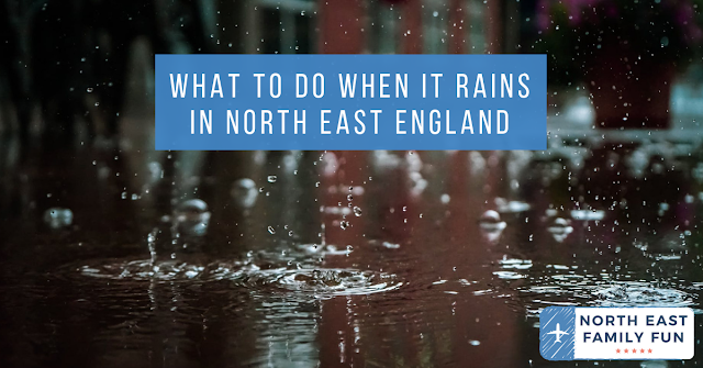 What to do when it rains in North East England | 20+ places to visit with kids - all accessible via public transport