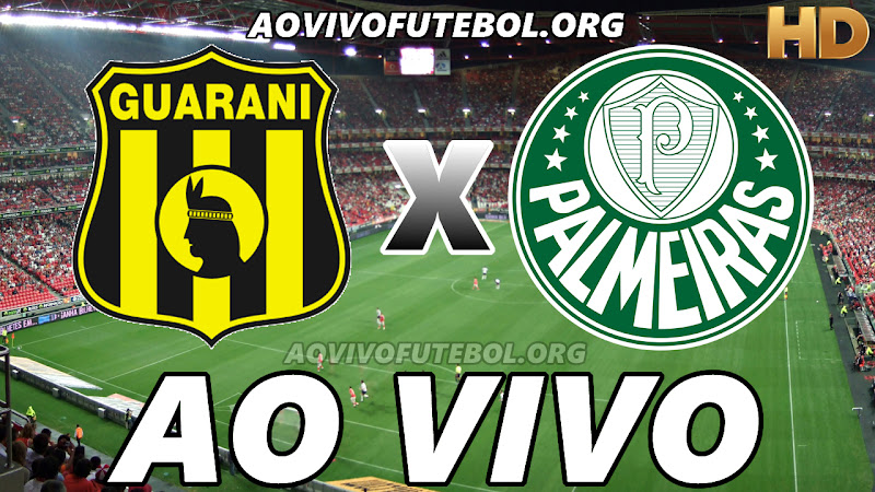 Guaraní-PAR x Palmeiras Ao Vivo Online HD