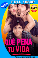 Que Pena Tu Vida (2016) Latino FULL HD 1080P - 2016