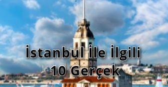 İstanbul İle İlgili 10 Gerçek