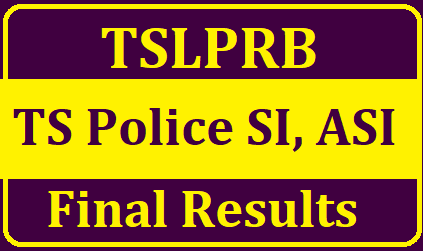TS Police SI, ASI Final Results : ASI Final selection list results 2019/2019/05/ts-police-si-asi-final-results-tslprb-si-asi-final-selection-list-results-www.tslprb.in.html