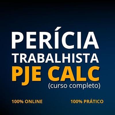 Curso Online de Perícia Trabalhista no PJe-Calc - Curso Livre Completo