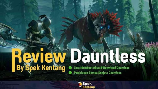 Review Dauntless, Game RPG ala Monster Hunter Grafik Fortnite | Cara Install dan Penjelasan Senjata