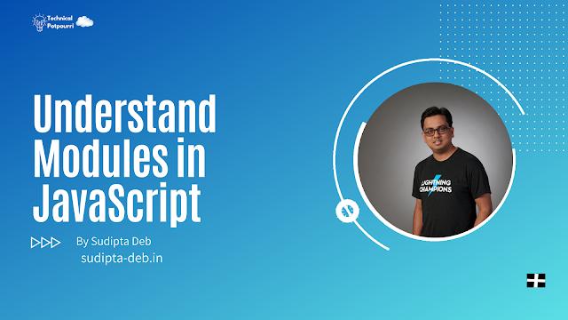 Understand Modules in JavaScript