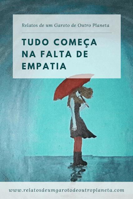 Tudo começa na falta de empatia (Setembro Amarelo)