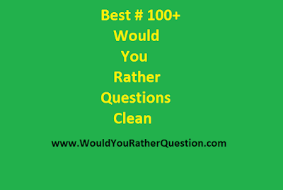 Clean Would You Rather Question