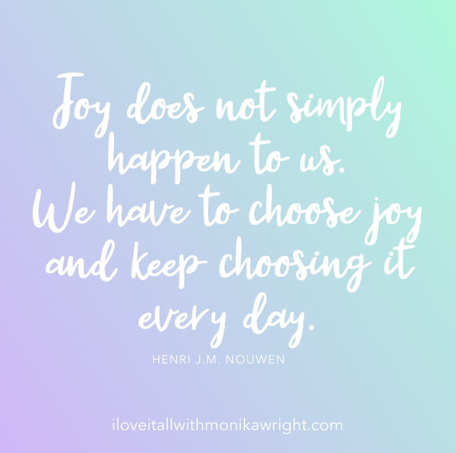#The Sunday Quote #quotes #quote #choose joy #joy #good words #encouraging quotes