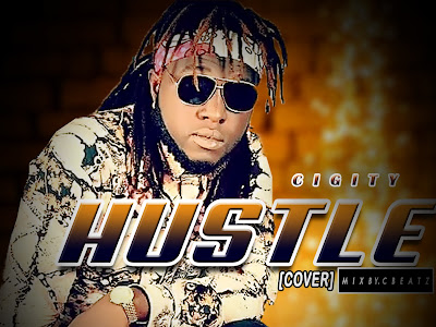 [Music] Cigity _ Hustle (cover) (mix by cbeatz) || naijamp3.com.ng