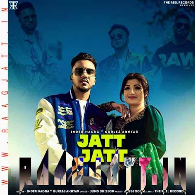 Jatt Jatt by Inder Nagra & Gurlej Akhtar lyrics