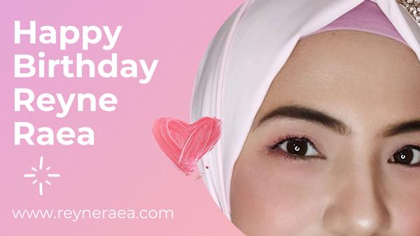 selamat ulang tahun Reyne Raea