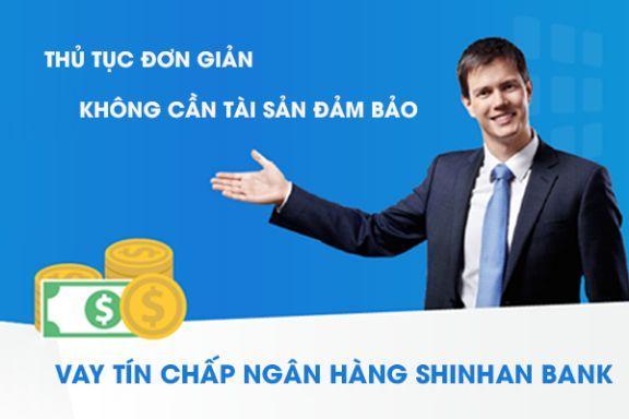 Vay Tín Chấp Tiêu Dùng Tại Shinhan Finance - ShinhanBank