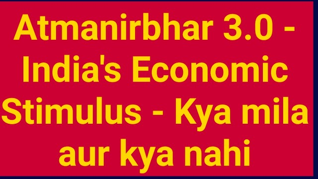 Atmanirbhar 3.0 | India's Economic Stimulus | Kya mila aur kya nahi