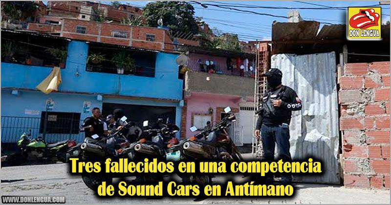 Tres fallecidos en una competencia de Sound Cars en Antímano