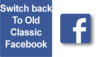 How To Switch From New Facebook Back to Classic Facebook