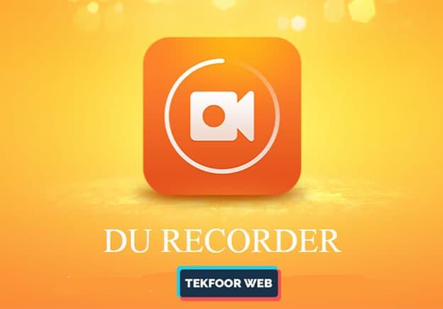 تحميل افضل برنامج تصوير الشاشة فيديو للكمبيوتر hd برنامج Du Recorder