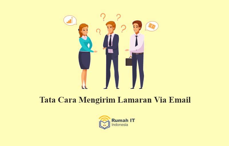 Tips Mengirim Lamaran Via Email yang Baik dan Benar