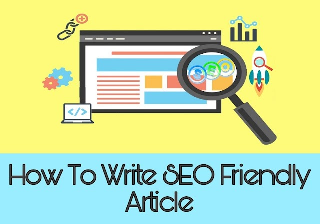 How To Write SEO Friendly Article In 2020