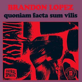 Brandon Lopez, Quoniam Facta Sum Vilis