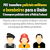 SENADORA APRESENTA PEC DE FEDERALIZAÇÃO DAS PMs, BMs e PCs