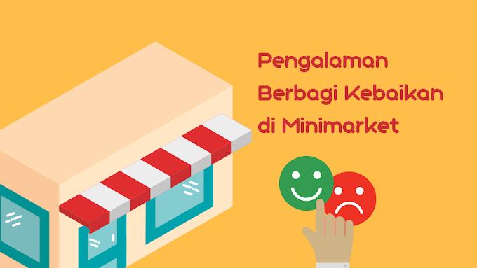 Kebaikan Berbagi : Pengalaman Berbagi Kebaikan di Minimarket