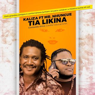 Mr Nhungue feat. Kaliza - Tia Lekina ( 2019 ) [DOWNLOAD]