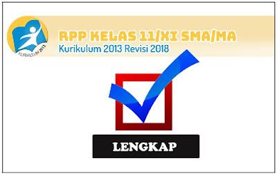 RPP Kelas 11 SMA/MA Kurikulum 2013 Revisi 2018 Lengkap