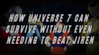 How Universe 7 can survive without even needing to beat Jiren