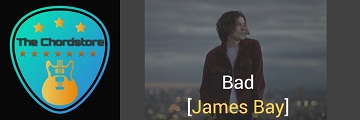 BAD Acoustic Guitar Chords by | James Bay