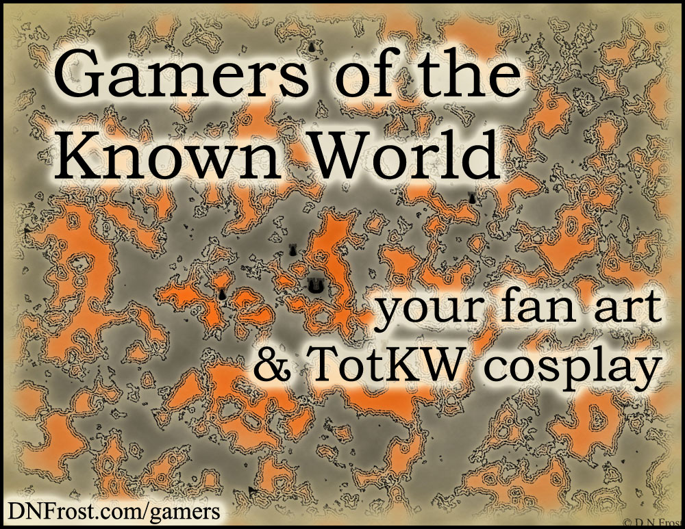 Gamers of the Known World http://DNFrost.com/gamers Your fan-art and TotKW cosplay #TotKW by D.N.Frost @DNFrost13