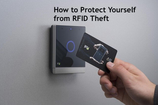 How to Protect Yourself from RFID Theft