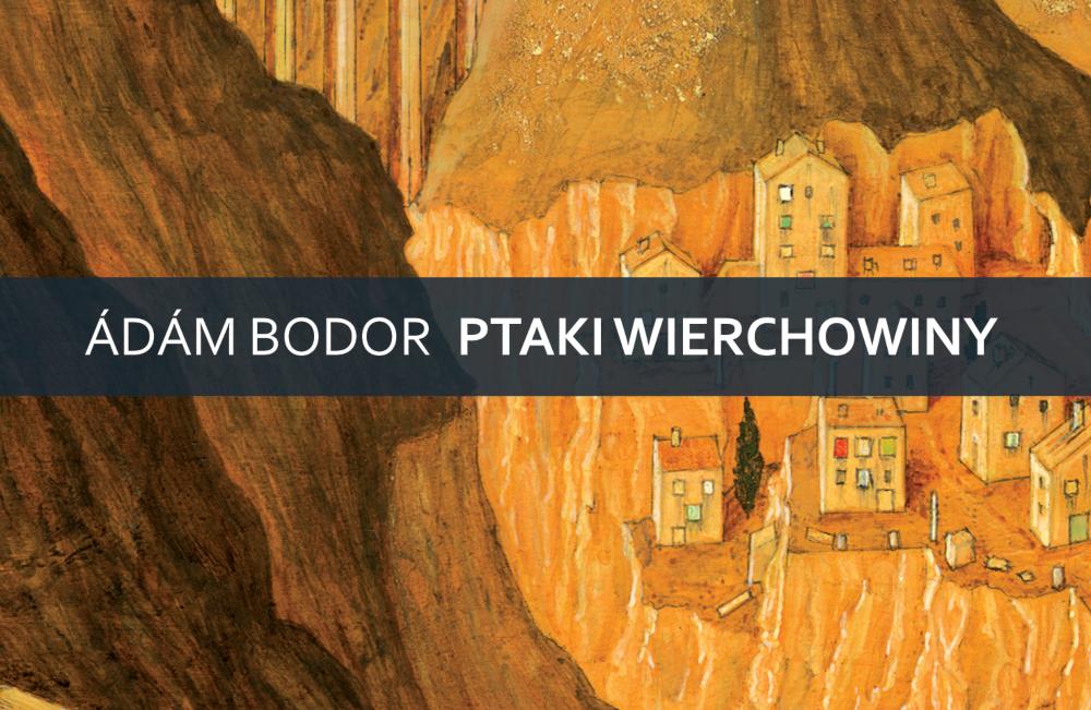 Adam Bodor - Ptaki Wierchowiny - Tak Sobie Dumam