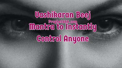Vashikaran Beej Mantra to Instantly Control Anyone