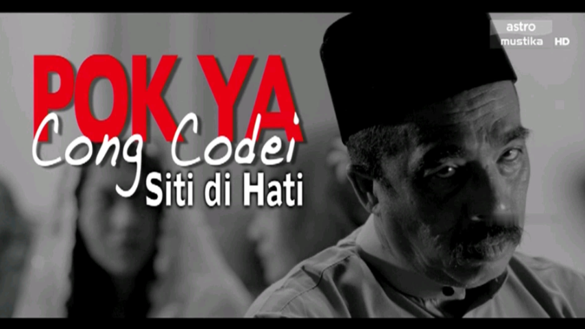 Pok Ya Cong Codei Siti Di Hati [2018]