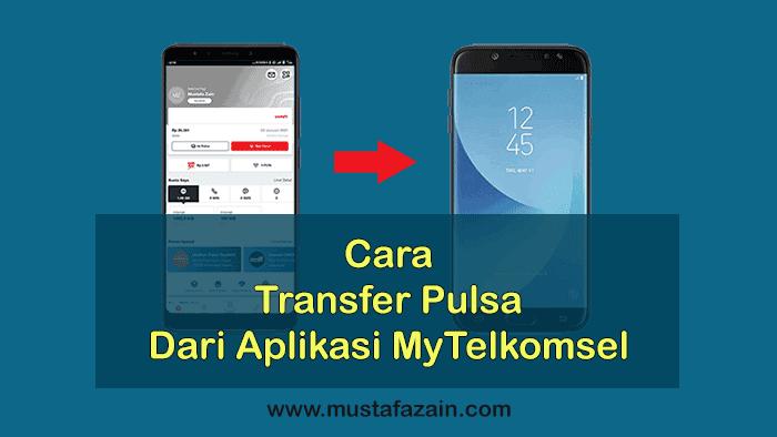 Cara Transfer Pulsa Dari Aplikasi MyTelkomsel 2020