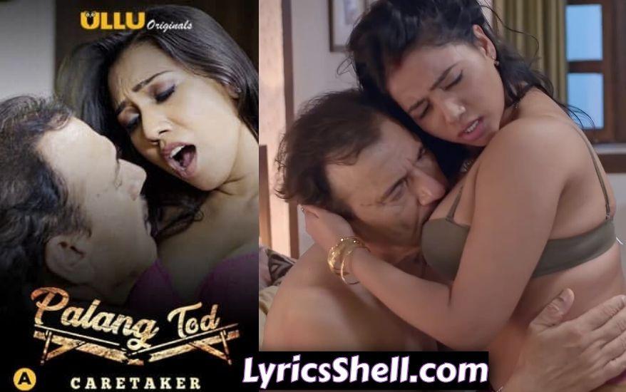 Palang Tod Caretaker Ullu Web Series (2021) Watch & Download All Episodes: Watch Online