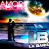LA BARRA - AMOR VERDADERO - 2017 ( RESUBIDO )