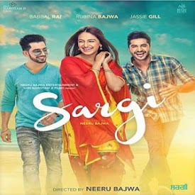 Jassi Gill, babbal Rai, Rubina Bajwa Punjabi movie 2017 Sargi Wiki, Poster, Release date, Songs list, Wallpaper, Songs