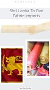 Shri Lanka To Ban Fabric Imports