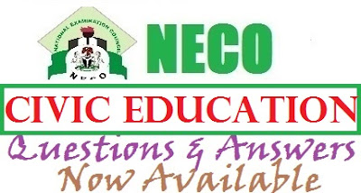 NECO Civic Education Questions & Answers 2017 | OBJ and Theory Answers.